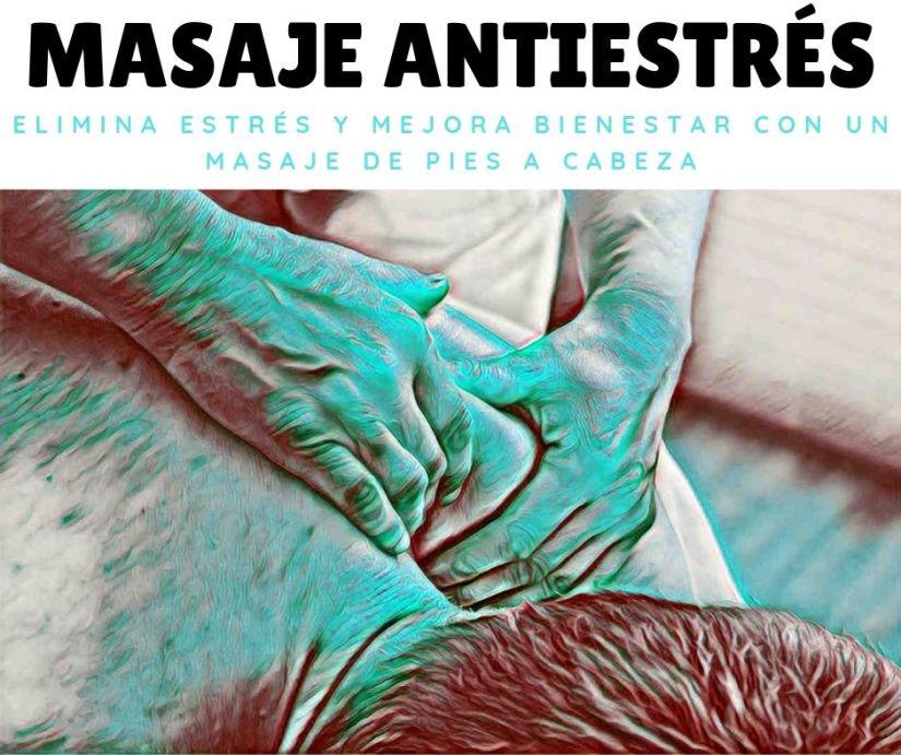 Manos masajeando una espalda, ofreciendo un masaje para reducir Miedo, Estrés y Ansiedad tras el Confinamiento por covid-19
